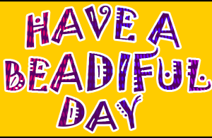 beadiful day at juju beadz